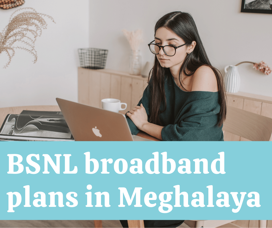 Best BSNL broadband plans in Meghalaya