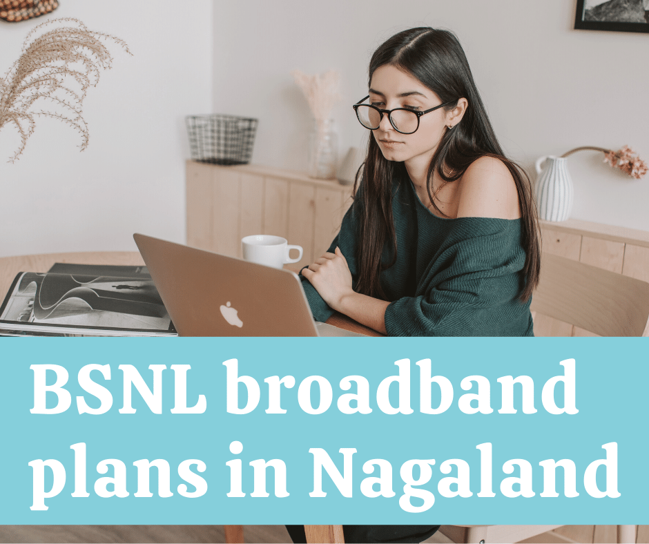 Best BSNL broadband plans in Nagaland