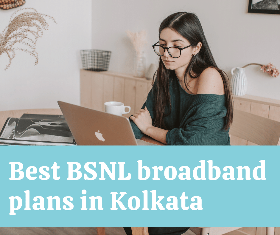 Best BSNL broadband plans in Kolkata