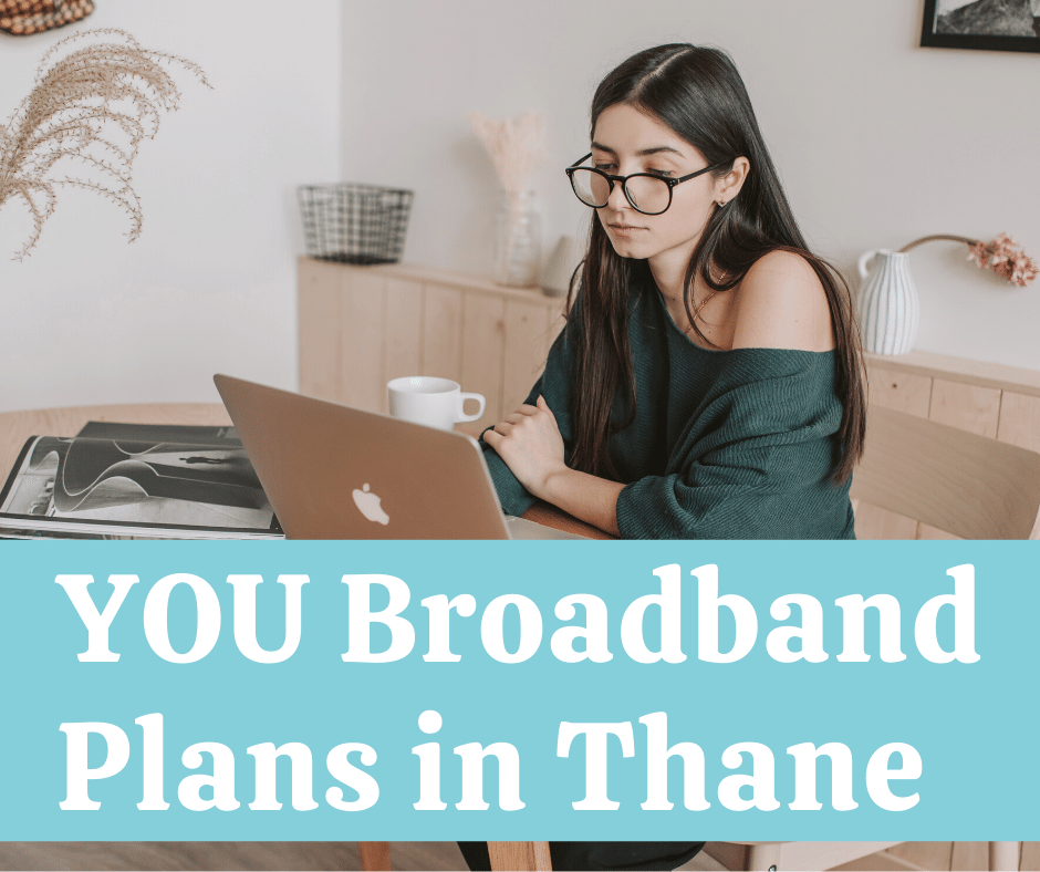 YOU Broadband Plans in Thane