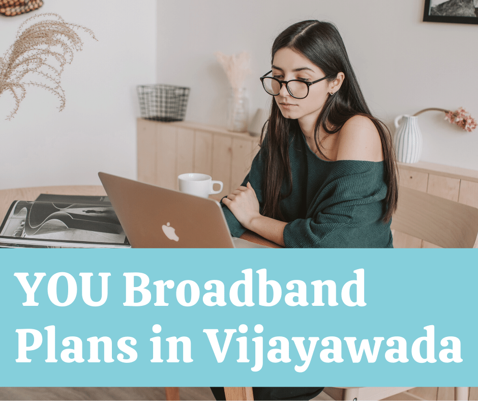 YOU Broadband Plans in Vijayawada
