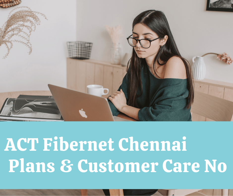 ACT Fibernet Plans Chennai 2020 Customer Care Number