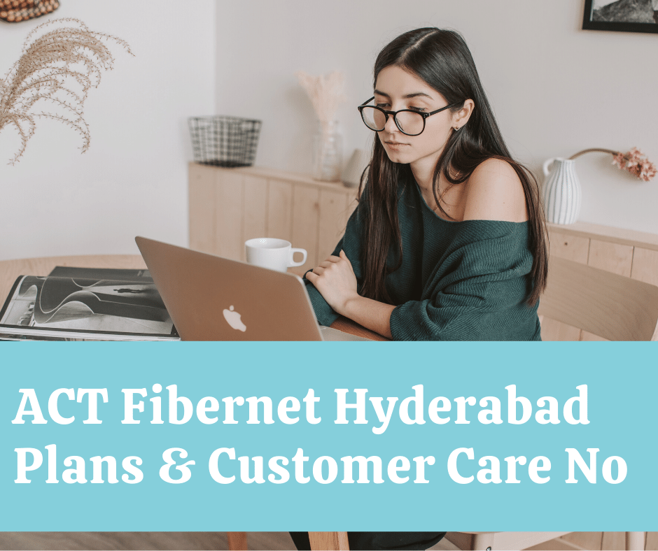 ACT Fibernet Plans Hyderabad 2020 Customer Care Number