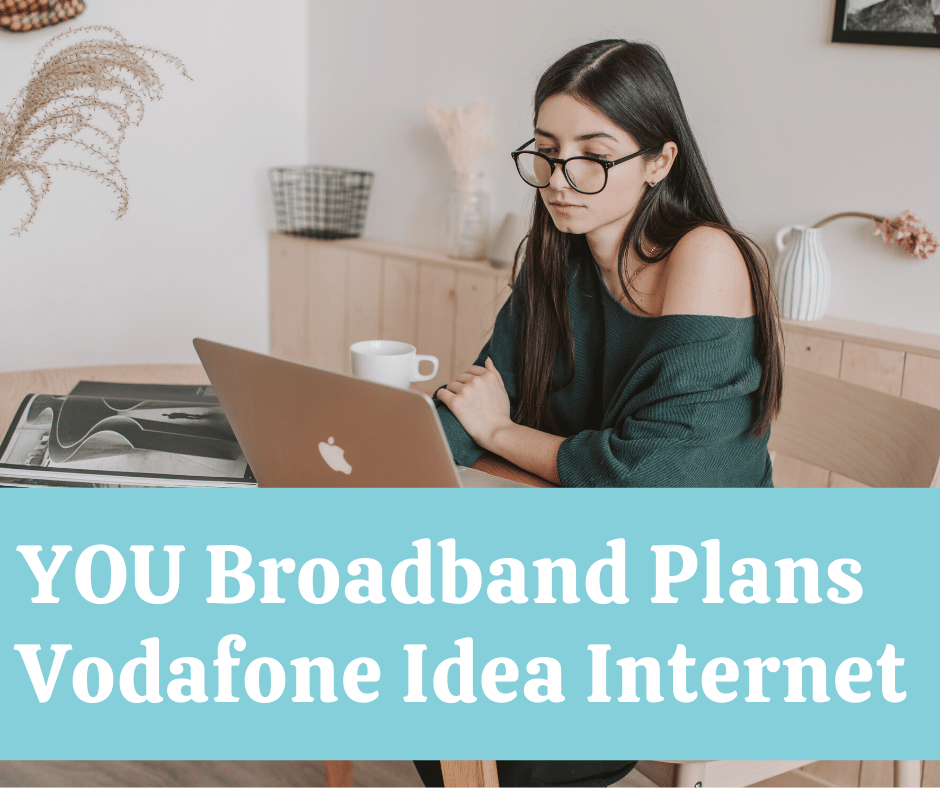 YOU Broadband Plans Vodafone Idea Internet