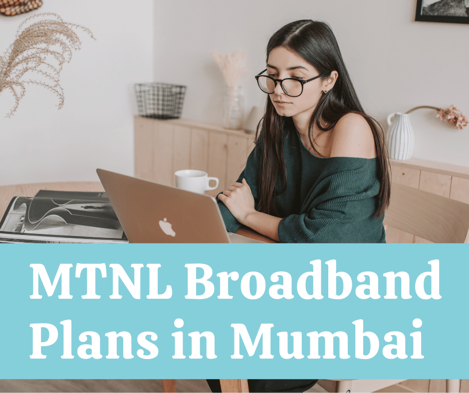 MTNL Broadband plans in Mumbai & Complain Number